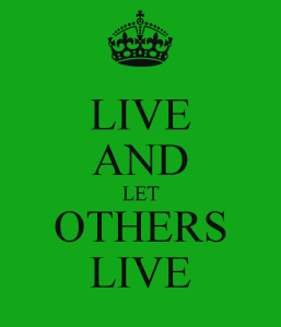 263850-live-and-let-others-live-png